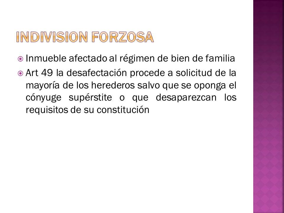 Inmueble afectado al régimen de bien de familia Art 49 la desafectación procede a solicitud de la mayoría de los herederos salvo que se oponga el cónyuge supérstite o que desaparezcan los requisitos de su constitución