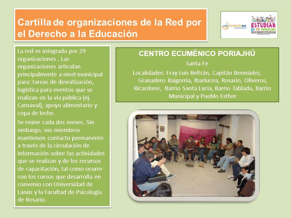 Cartilla de organizaciones de la Red por el Derecho a la Educación La red es integrada por 29 organizaciones. Las organizaciones articulan principalme