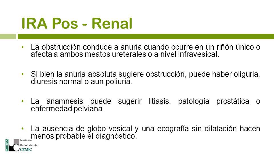 La obstrucción conduce a anuria cuando ocurre en un riñón único o afecta a ambos meatos ureterales o a nivel infravesical. Si bien la anuria absoluta