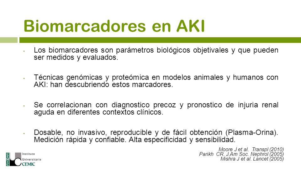 Biomarcadores en AKI Los biomarcadores son parámetros biológicos objetivales y que pueden ser medidos y evaluados. Técnicas genómicas y proteómica en