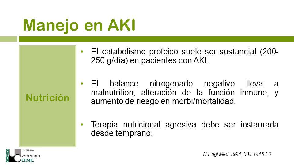 Manejo en AKI Nutrición El catabolismo proteico suele ser sustancial (200- 250 g/día) en pacientes con AKI. El balance nitrogenado negativo lleva a ma