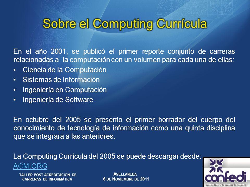En el año 2001, se publicó el primer reporte conjunto de carreras relacionadas a la computación con un volumen para cada una de ellas: Ciencia de la C