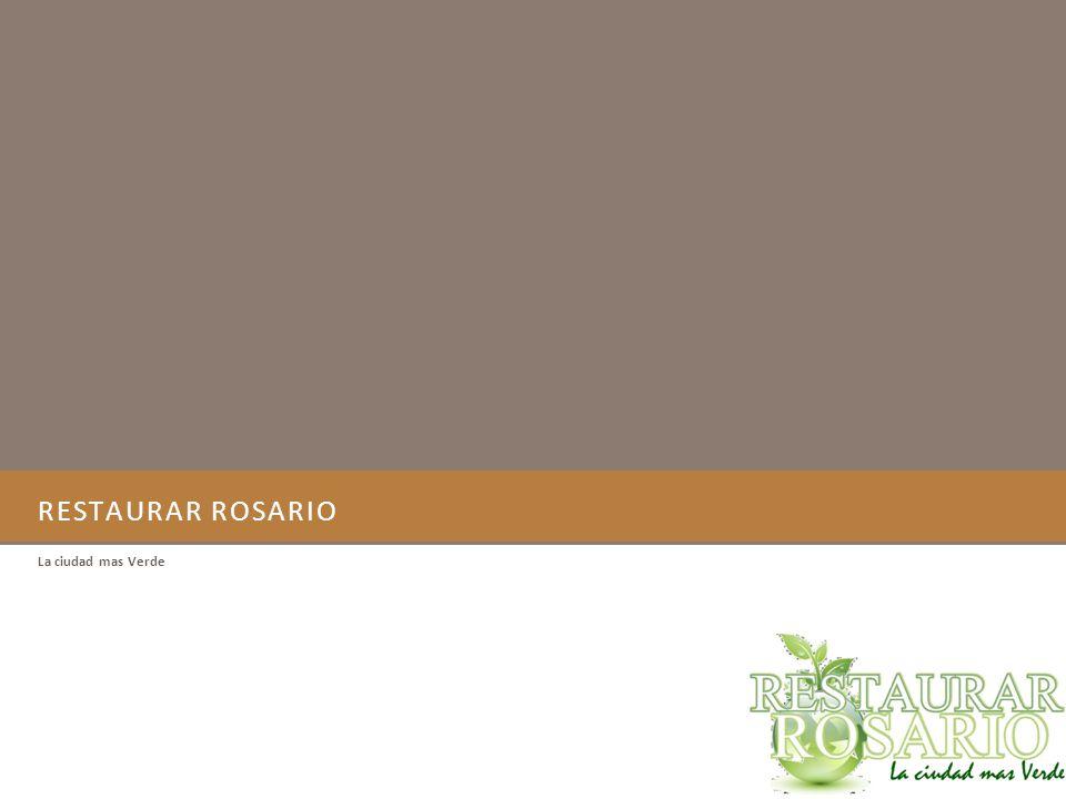 RESTAURAR ROSARIO La ciudad mas Verde