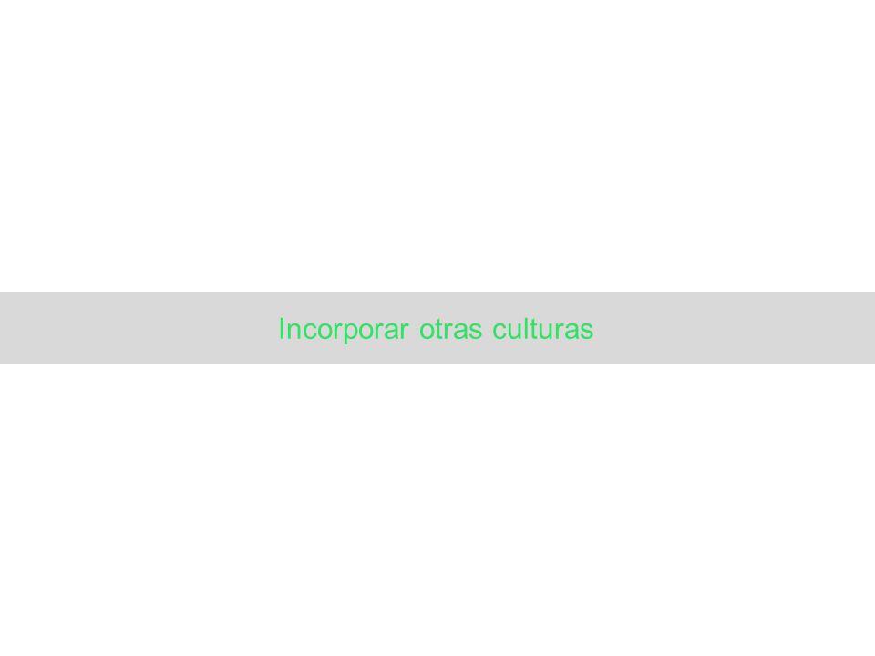 Incorporar otras culturas