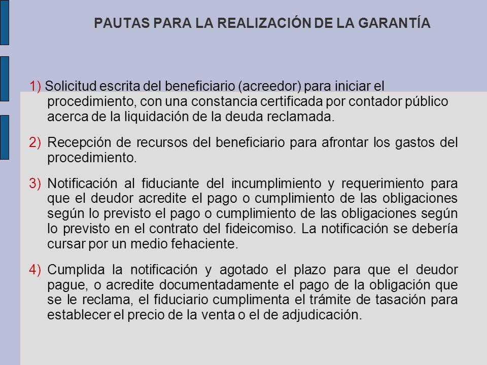 PAUTAS PARA LA REALIZACIÓN DE LA GARANTÍA 1) Solicitud escrita del beneficiario (acreedor) para iniciar el procedimiento, con una constancia certifica