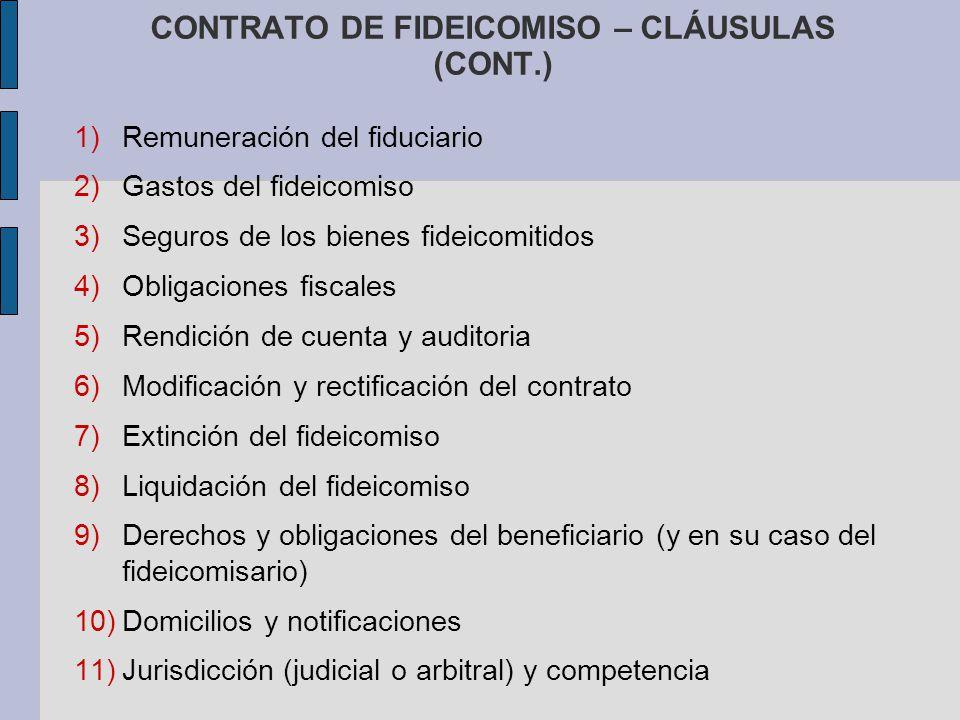 CONTRATO DE FIDEICOMISO – CLÁUSULAS (CONT.) 1) Remuneración del fiduciario 2) Gastos del fideicomiso 3) Seguros de los bienes fideicomitidos 4) Obliga