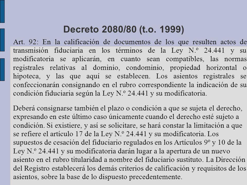 Decreto 2080/80 (t.o. 1999) Art. 92: En la calificación de documentos de los que resulten actos de transmisión fiduciaria en los términos de la Ley N.