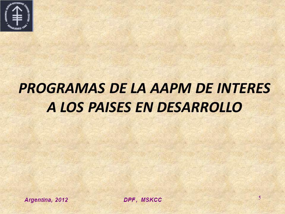 Argentina, 2012DPF, MSKCC 5 PROGRAMAS DE LA AAPM DE INTERES A LOS PAISES EN DESARROLLO
