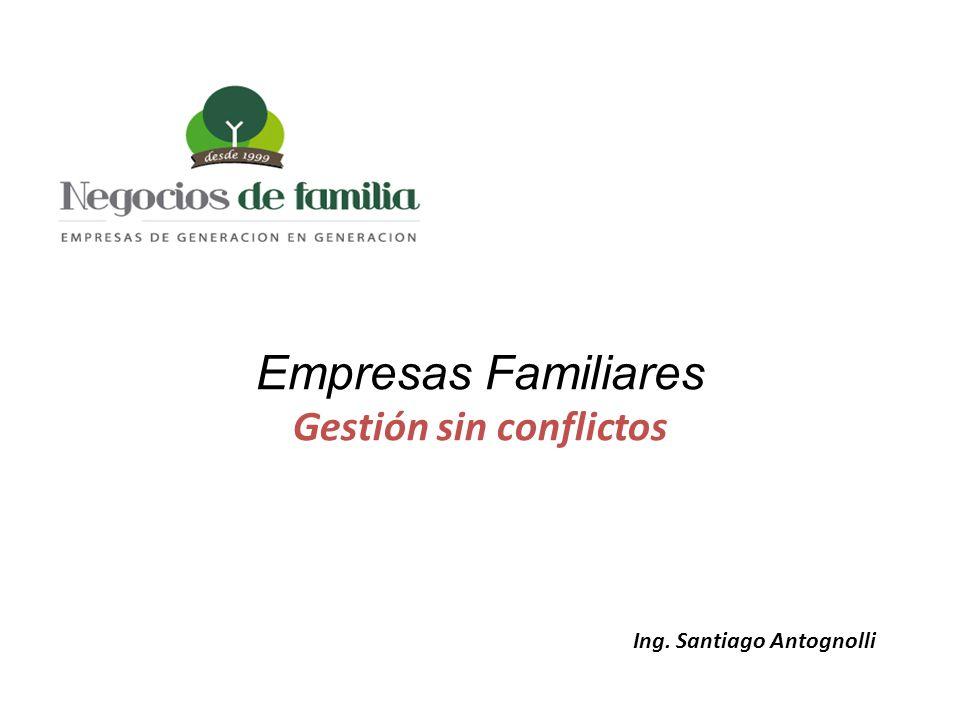 Ing. Santiago Antognolli Empresas Familiares Gestión sin conflictos
