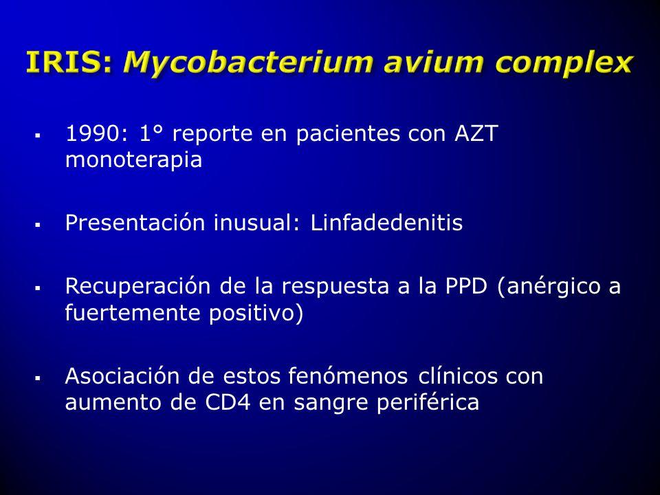 1990: 1° reporte en pacientes con AZT monoterapia Presentación inusual: Linfadedenitis Recuperación de la respuesta a la PPD (anérgico a fuertemente p