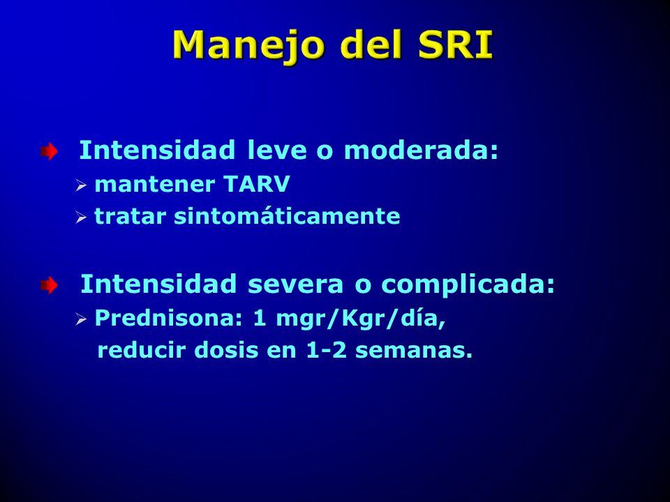 Intensidad leve o moderada: mantener TARV tratar sintomáticamente Intensidad severa o complicada: Prednisona: 1 mgr/Kgr/día, reducir dosis en 1-2 sema
