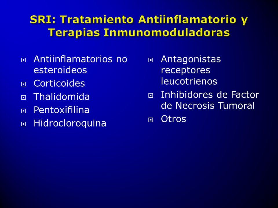 Antiinflamatorios no esteroideos Corticoides Thalidomida Pentoxifilina Hidrocloroquina Antagonistas receptores leucotrienos Inhibidores de Factor de N