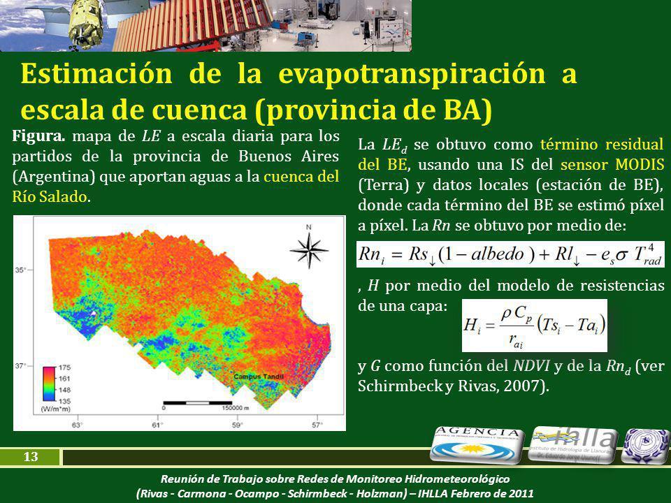 Reunión de Trabajo sobre Redes de Monitoreo Hidrometeorológico (Rivas - Carmona - Ocampo - Schirmbeck - Holzman) – IHLLA Febrero de 2011 13 Figura.