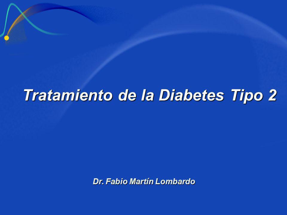 Tratamiento de la Diabetes Tipo 2 Dr. Fabio Martín Lombardo