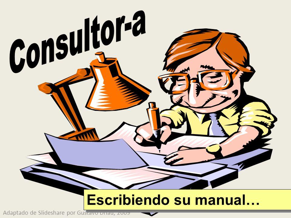 Escribiendo su manual… Adaptado de Slideshare por Gustavo Driau, 2009
