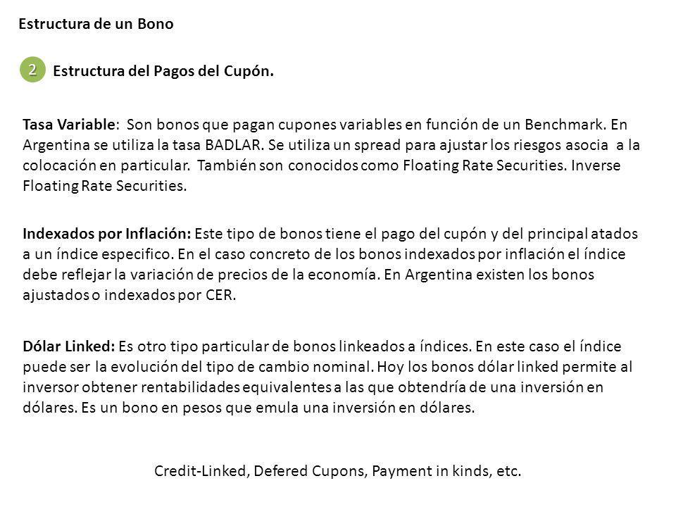Indexados por Inflación: Este tipo de bonos tiene el pago del cupón y del principal atados a un índice especifico. En el caso concreto de los bonos in
