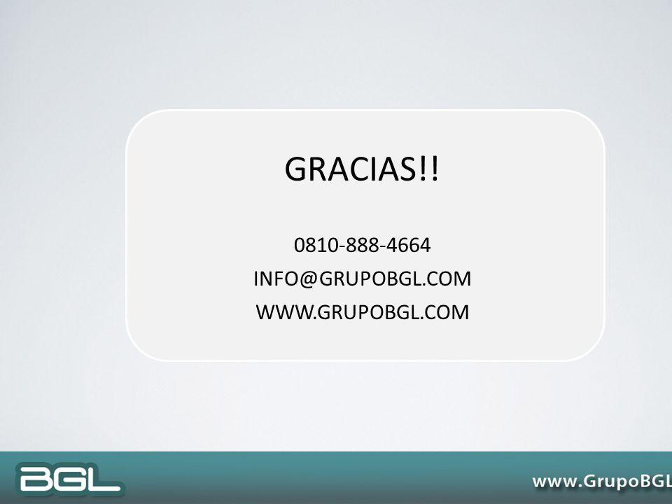 GRACIAS!! 0810-888-4664 INFO@GRUPOBGL.COM WWW.GRUPOBGL.COM