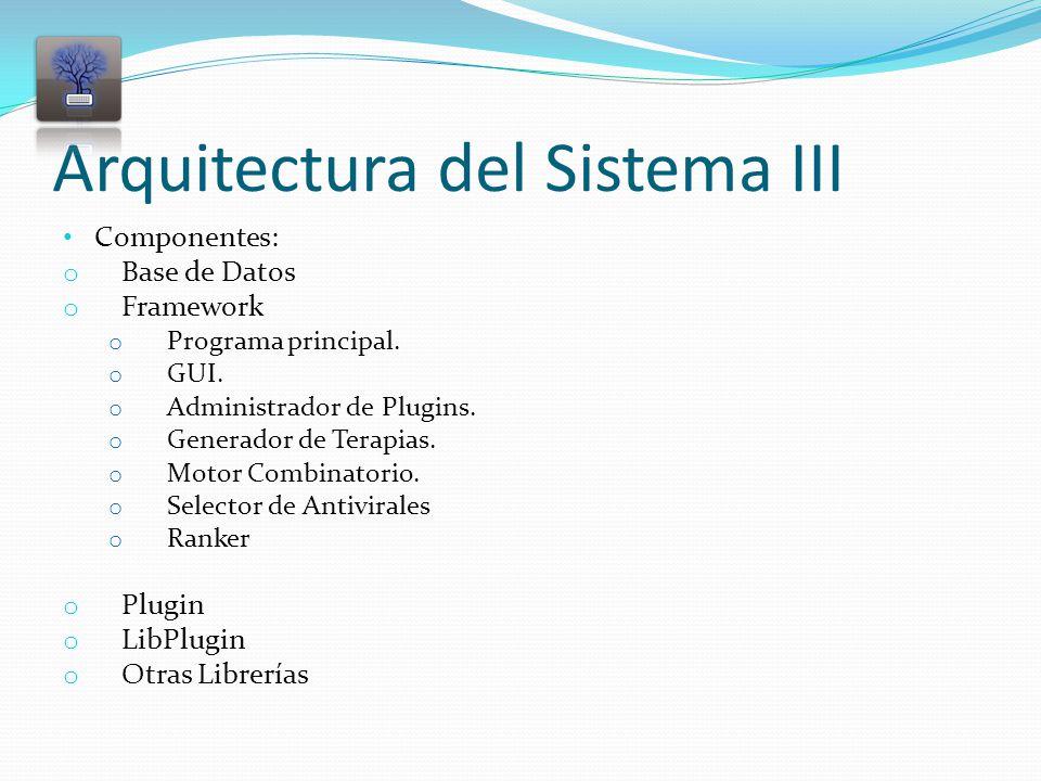 Arquitectura del Sistema III Componentes: o Base de Datos o Framework o Programa principal.