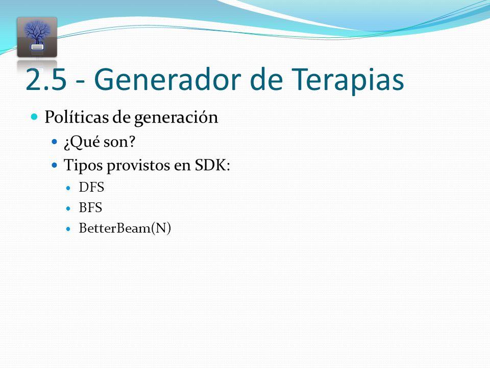 2.5 - Generador de Terapias Políticas de generación ¿Qué son.