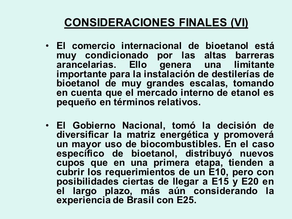 CONSIDERACIONES FINALES (VI) El comercio internacional de bioetanol está muy condicionado por las altas barreras arancelarias.