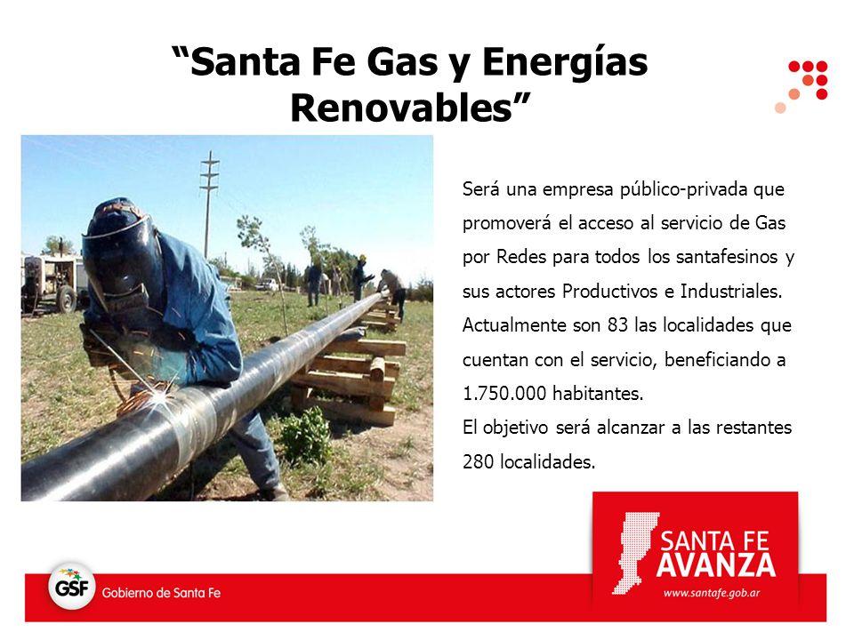 Santa Fe Gas y Energías Renovables Será una empresa público-privada que promoverá el acceso al servicio de Gas por Redes para todos los santafesinos y