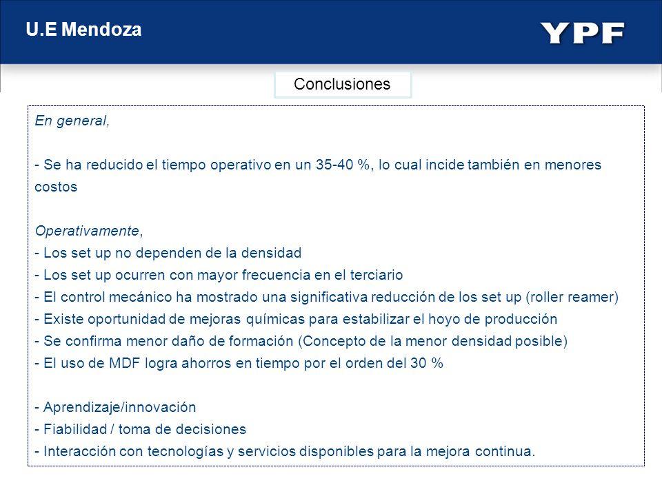U.E Mendoza En general, - Se ha reducido el tiempo operativo en un 35-40 %, lo cual incide también en menores costos Operativamente, - Los set up no d