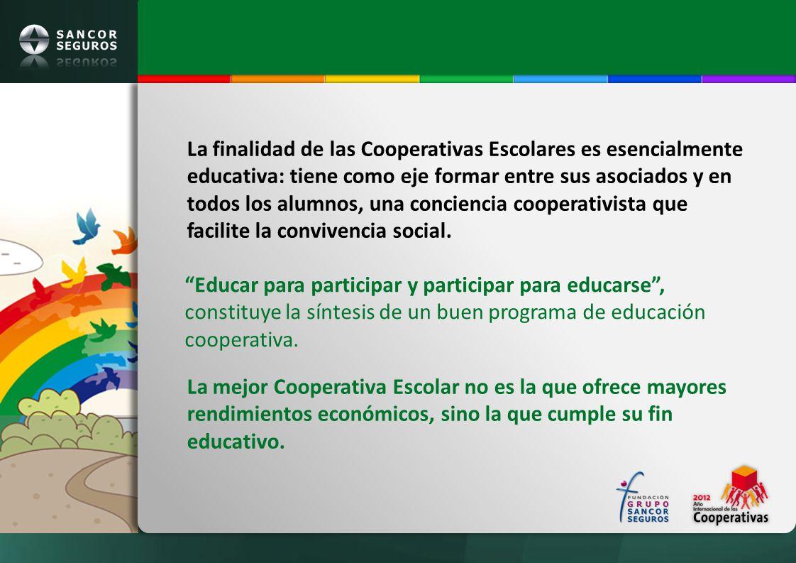 La finalidad de las Cooperativas Escolares es esencialmente educativa: tiene como eje formar entre sus asociados y en todos los alumnos, una concienci