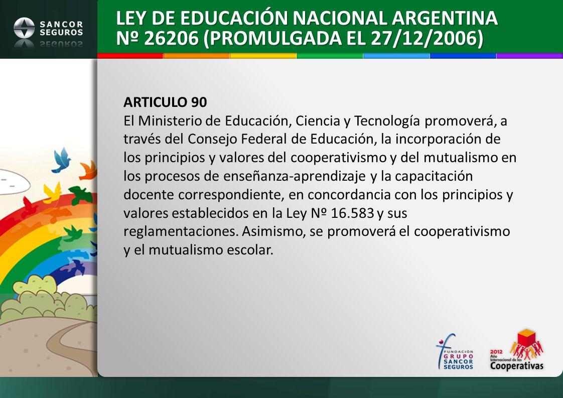 ARTICULO 90 El Ministerio de Educación, Ciencia y Tecnología promoverá, a través del Consejo Federal de Educación, la incorporación de los principios