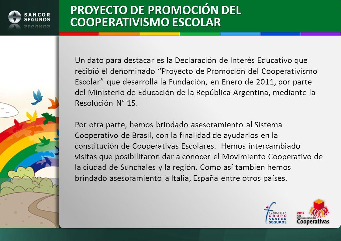 PROYECTO DE PROMOCIÓN DEL COOPERATIVISMO ESCOLAR Un dato para destacar es la Declaración de Interés Educativo que recibió el denominado Proyecto de Pr