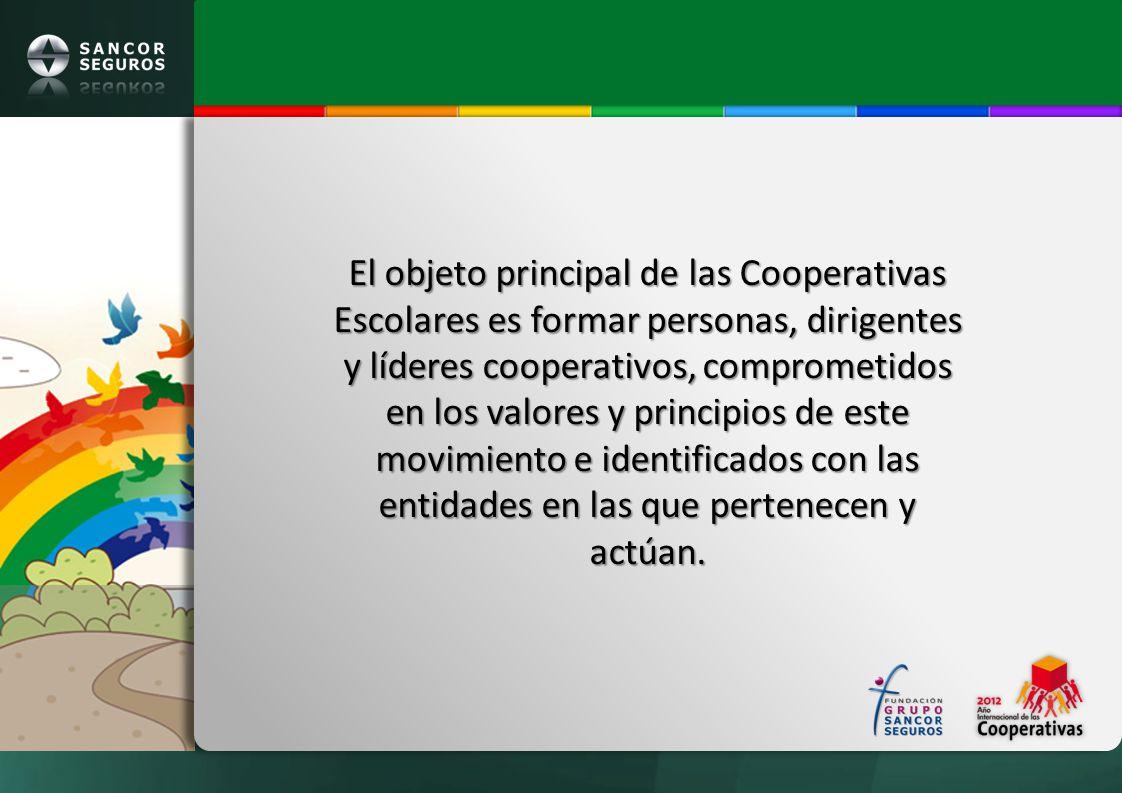 El objeto principal de las Cooperativas Escolares es formar personas, dirigentes y líderes cooperativos, comprometidos en los valores y principios de