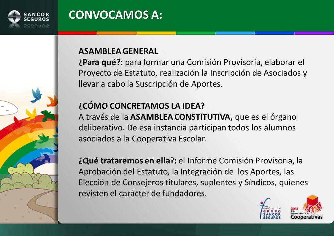 ASAMBLEA GENERAL ¿Para qué?: para formar una Comisión Provisoria, elaborar el Proyecto de Estatuto, realización la Inscripción de Asociados y llevar a