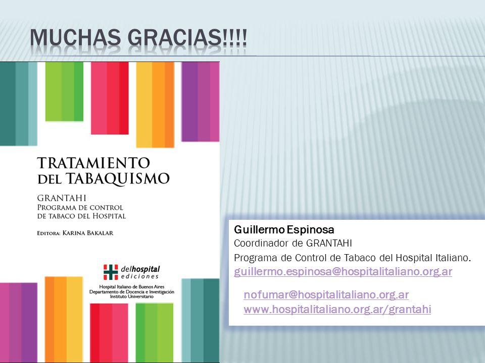 Guillermo Espinosa Coordinador de GRANTAHI Programa de Control de Tabaco del Hospital Italiano. guillermo.espinosa@hospitalitaliano.org.ar nofumar@hos