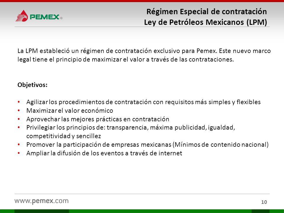 Régimen Especial de contratación Ley de Petróleos Mexicanos (LPM) La LPM estableció un régimen de contratación exclusivo para Pemex. Este nuevo marco