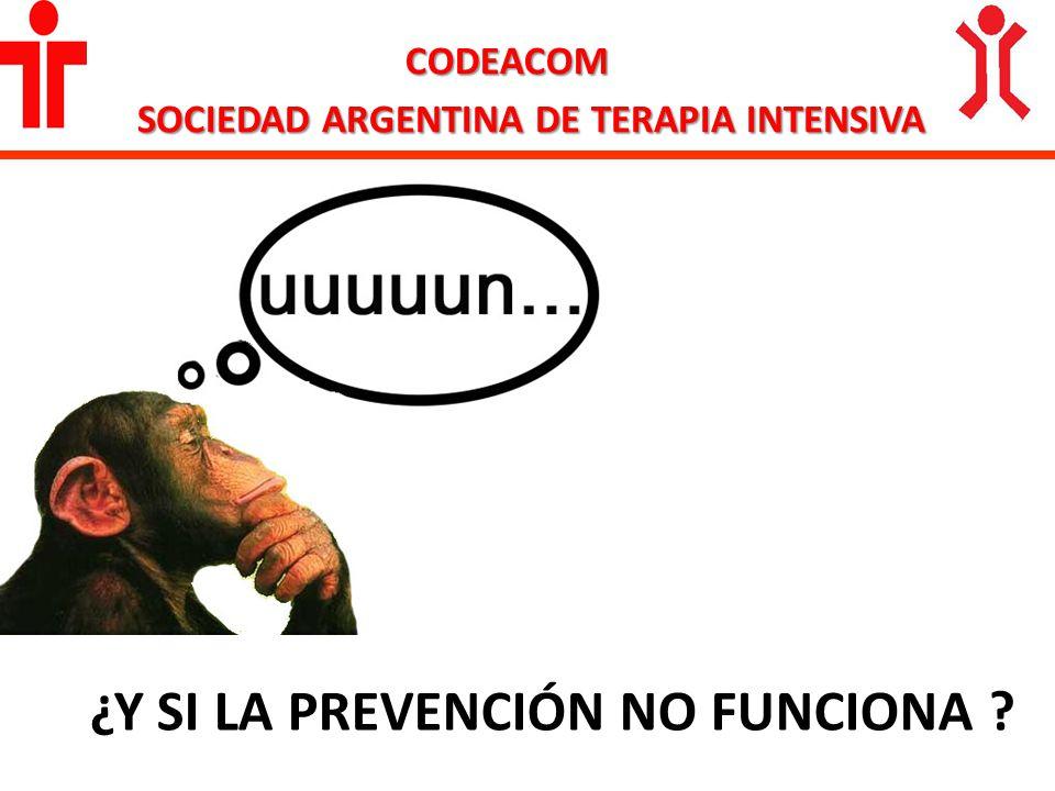 CODEACOM SOCIEDAD ARGENTINA DE TERAPIA INTENSIVA ¿Y SI LA PREVENCIÓN NO FUNCIONA ?