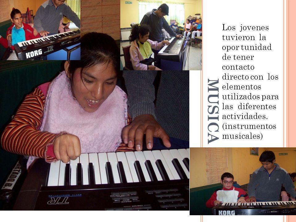 MUSICA Los jovenes tuvieron la opor tunidad de tener contacto directo con los elementos utilizados para las diferentes actividades.
