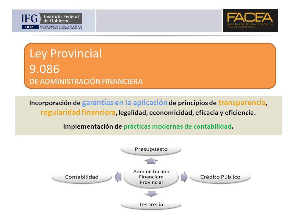 Ley Provincial 9.086 DE ADMINISTRACIÓN FINANCIERA Incorporación de garantías en la aplicación de principios de transparencia, regularidad financiera,