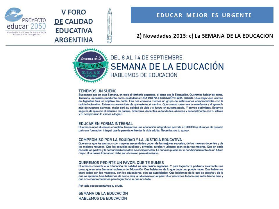 SEMANA DE LA EDUCACIÓN 2013 Hablemos de educación Adhieren: