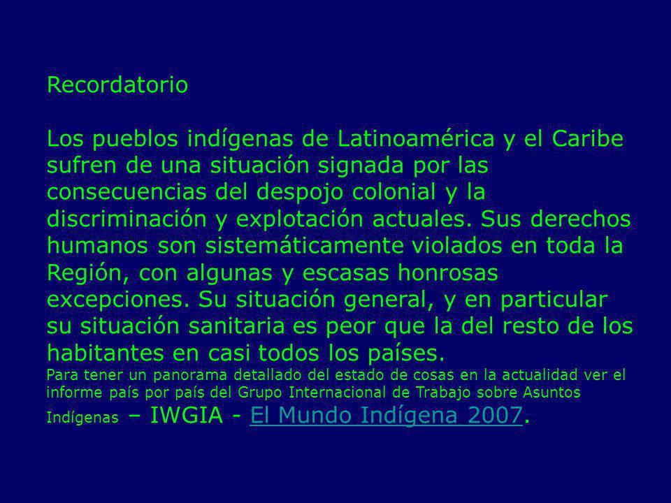 Recordatorio Los pueblos indígenas de Latinoamérica y el Caribe sufren de una situación signada por las consecuencias del despojo colonial y la discri