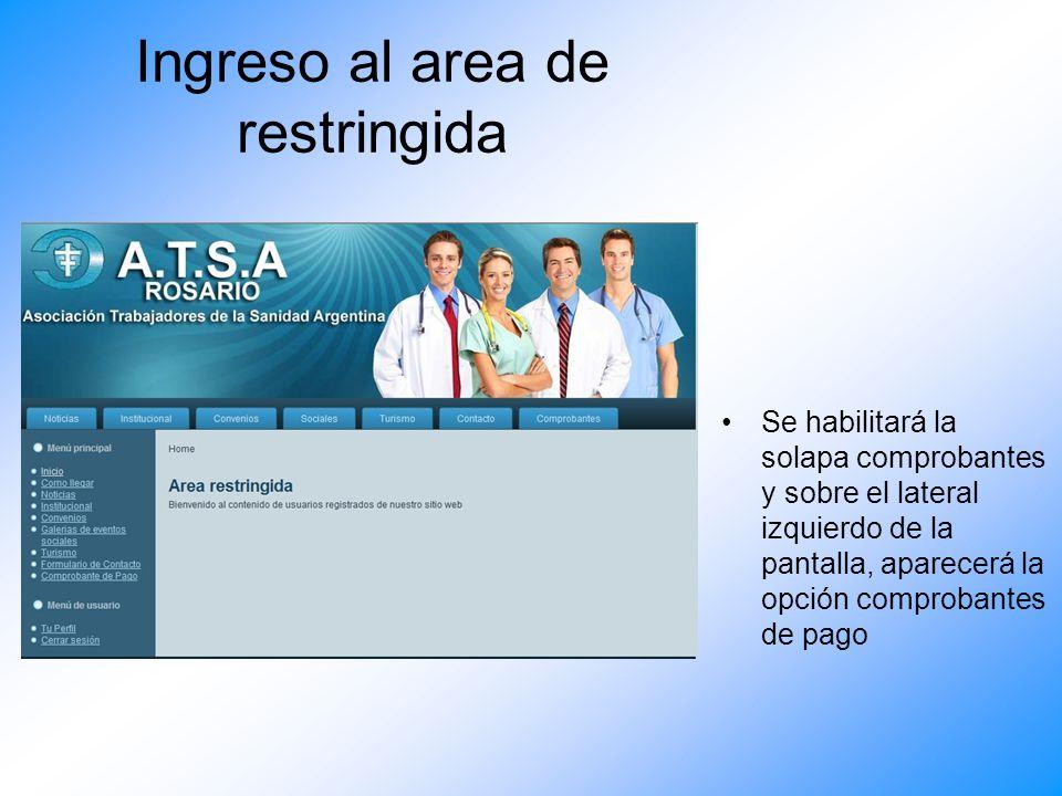 Ingreso al area de restringida Una vez llevada a cabo la validación, Ud. tendrá acceso al área restringida destinada a empleadores (comprobantes de pa