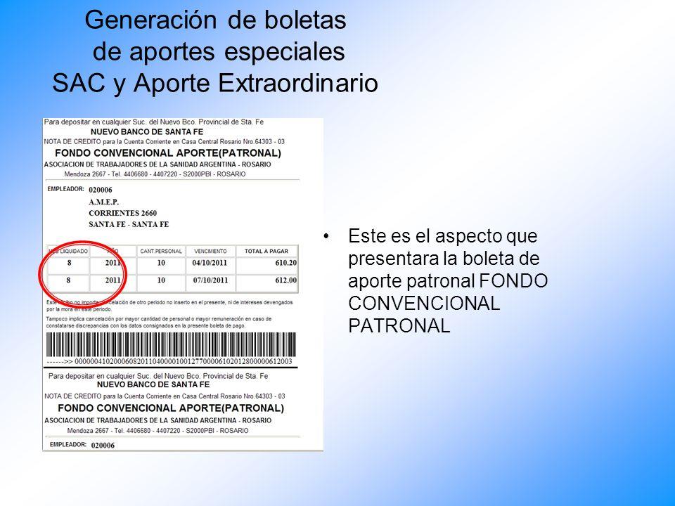 Generación de boletas de aportes especiales SAC y Aporte Extraordinario La boleta de aporte patronal consta de un casillero que se deberá tildar en ca