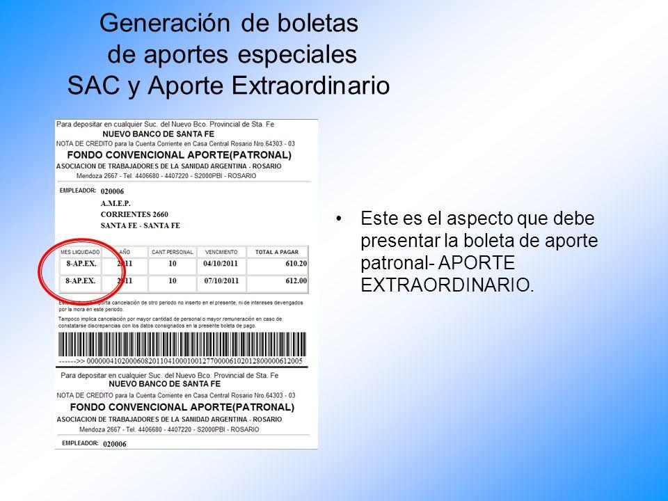 Generación de boletas de aportes especiales SAC y Aporte Extraordinario Este es el aspecto que presentara la boleta de aporte patronal FONDO CONVENCIONAL PATRONAL