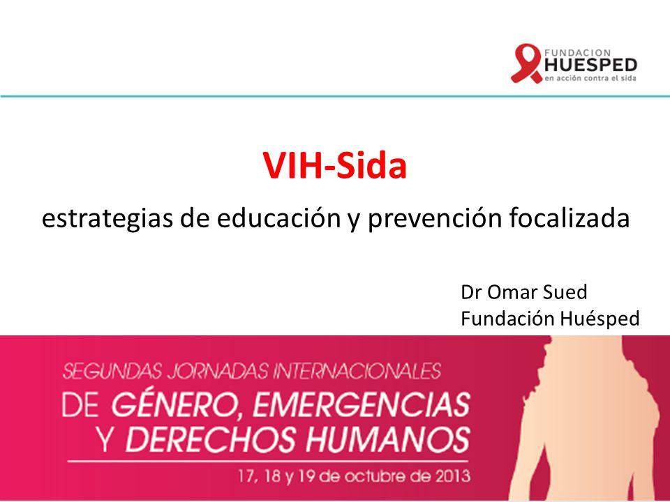 VIH-Sida estrategias de educación y prevención focalizada Dr Omar Sued Fundación Huésped