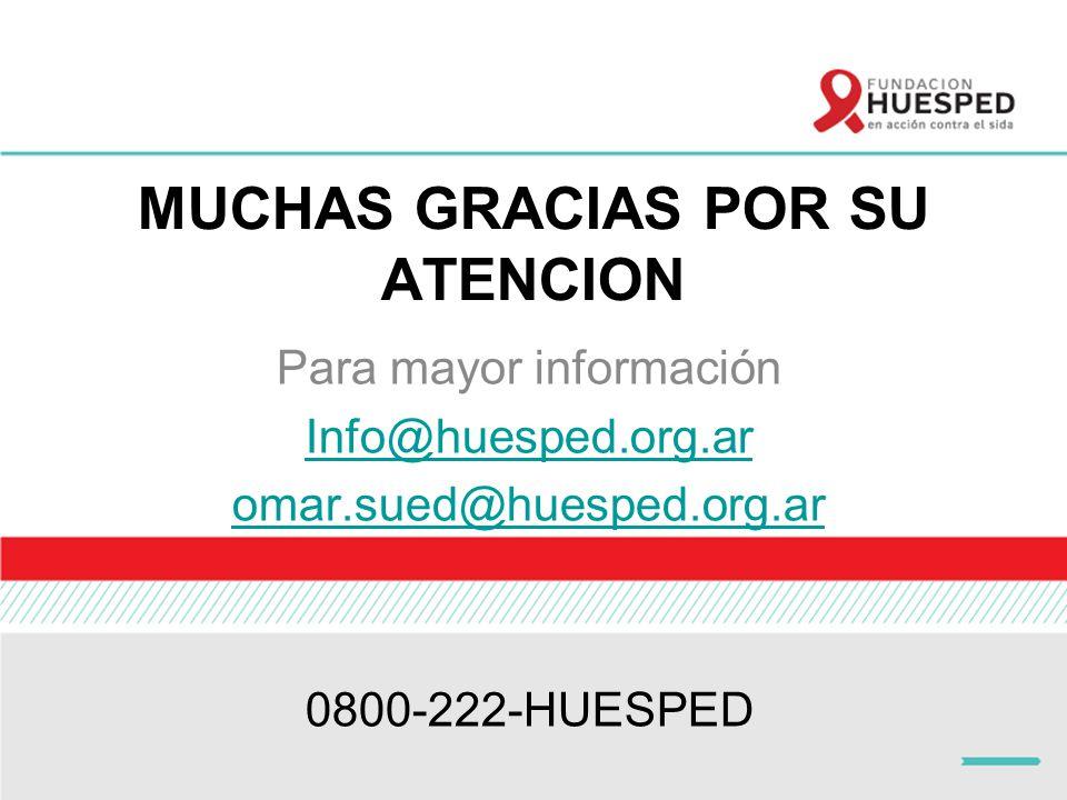 58 MUCHAS GRACIAS POR SU ATENCION Para mayor información Info@huesped.org.ar omar.sued@huesped.org.ar 0800-222-HUESPED
