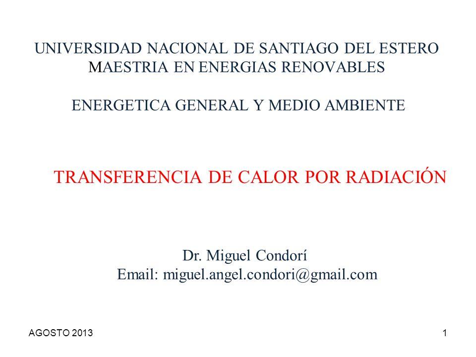 UNIVERSIDAD NACIONAL DE SANTIAGO DEL ESTERO MAESTRIA EN ENERGIAS RENOVABLES ENERGETICA GENERAL Y MEDIO AMBIENTE TRANSFERENCIA DE CALOR POR RADIACIÓN D