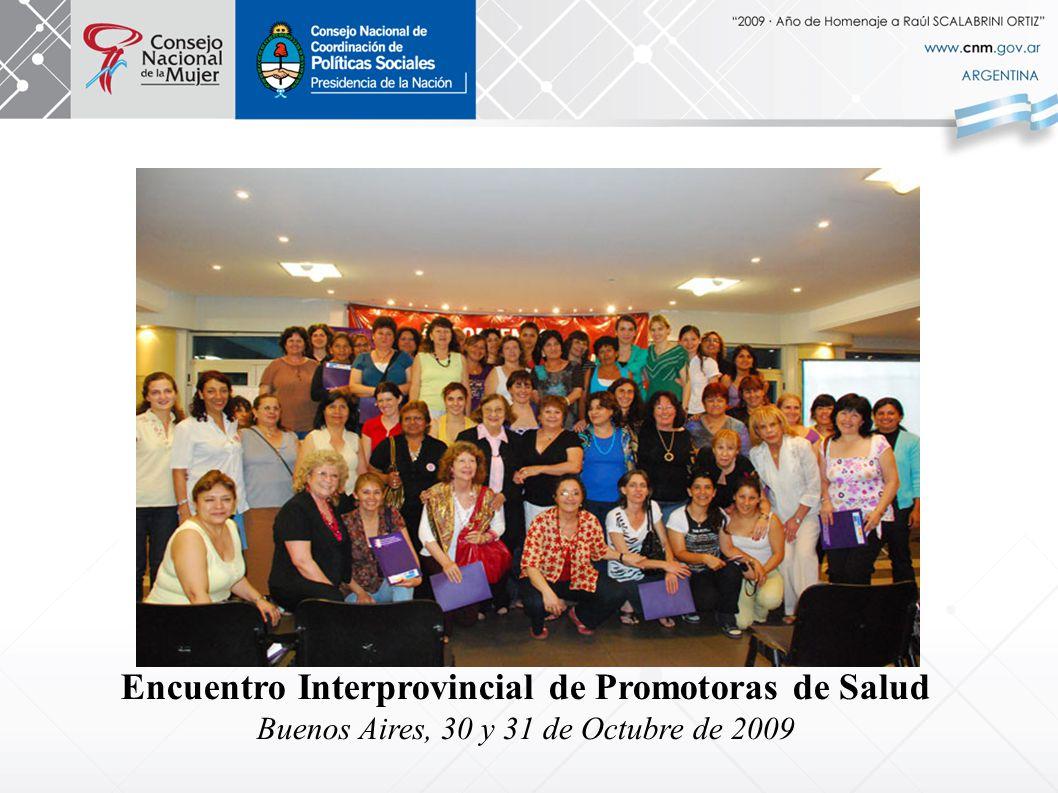 Encuentro Interprovincial de Promotoras de Salud Buenos Aires, 30 y 31 de Octubre de 2009