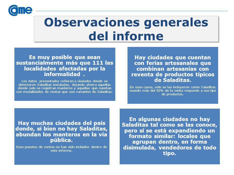 Observaciones generales del informe Es muy posible que sean sustancialmente más que 111 las localidades afectadas por la informalidad. Los datos prese