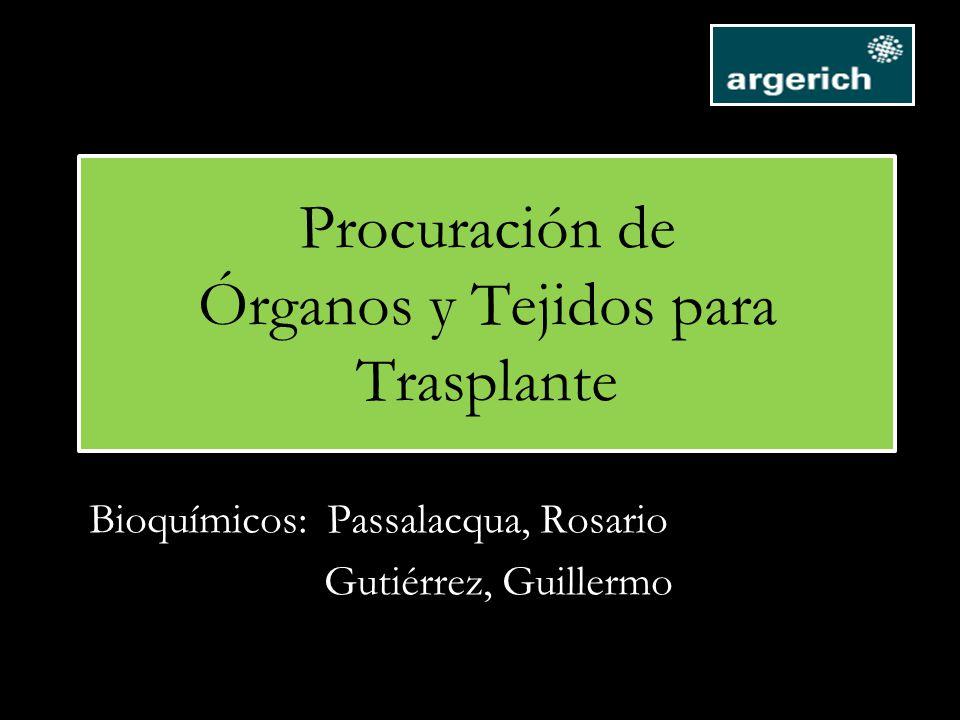Procuración de Órganos y Tejidos para Trasplante Bioquímicos: Passalacqua, Rosario Gutiérrez, Guillermo