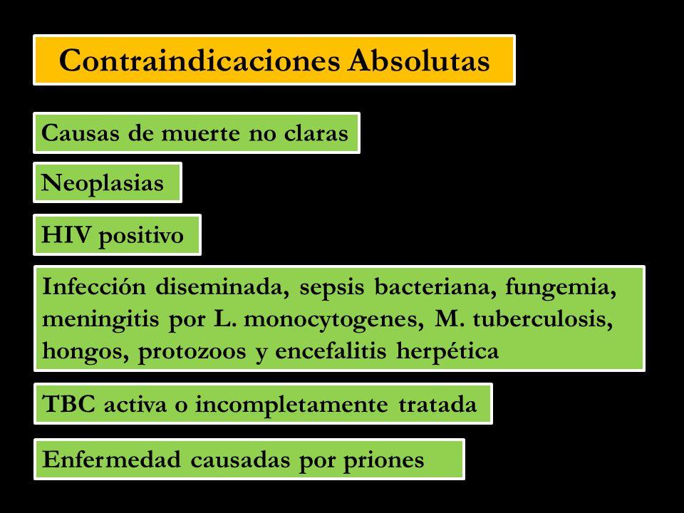 Contraindicaciones Legales Otras Contraindicaciones Enfermedades de etiología desconocida Síndrome de Guillain Barre, Síndrome de Reye Enfermedades sistémicas autoinmunes Enfermedad vascular aterosclerótica avanzada Desconocimiento de antecedentes Enfermedades de etiología desconocida Síndrome de Guillain Barre, Síndrome de Reye Enfermedades sistémicas autoinmunes Enfermedad vascular aterosclerótica avanzada Desconocimiento de antecedentes