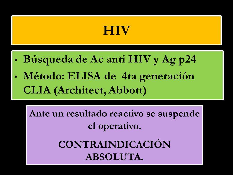 Búsqueda de Ac anti HIV y Ag p24 Método: ELISA de 4ta generación CLIA (Architect, Abbott) Ante un resultado reactivo se suspende el operativo. CONTRAI