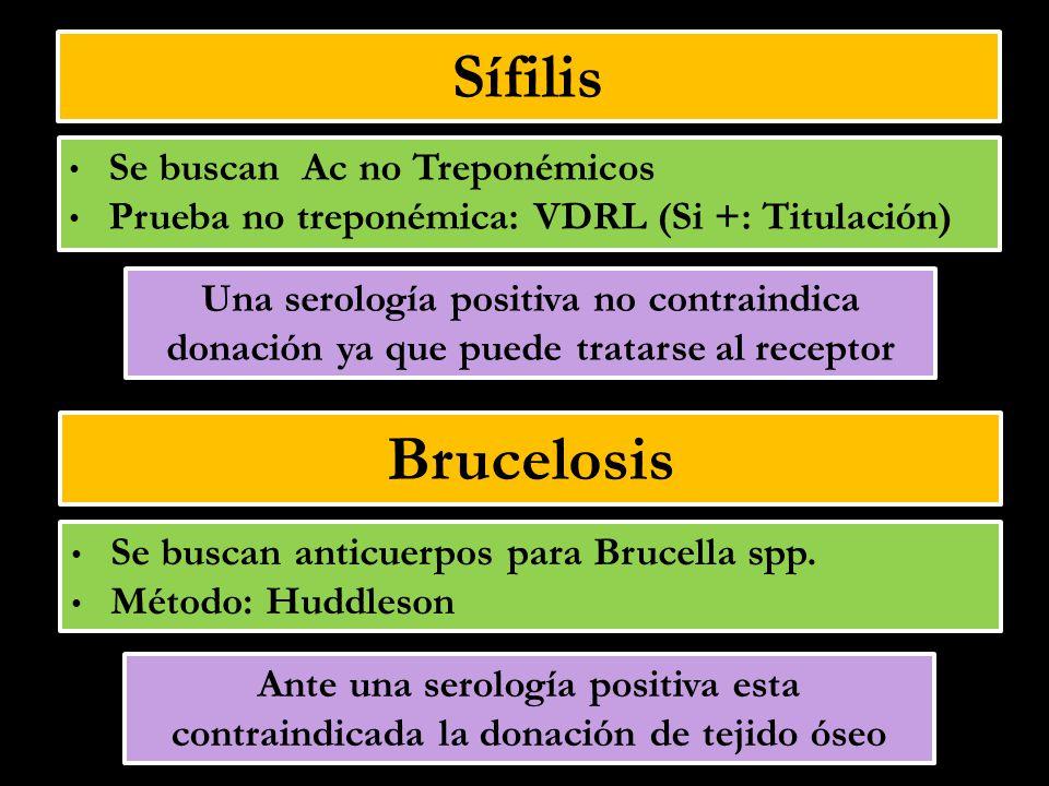 Sífilis Se buscan Ac no Treponémicos Prueba no treponémica: VDRL (Si +: Titulación) Brucelosis Se buscan anticuerpos para Brucella spp. Método: Huddle